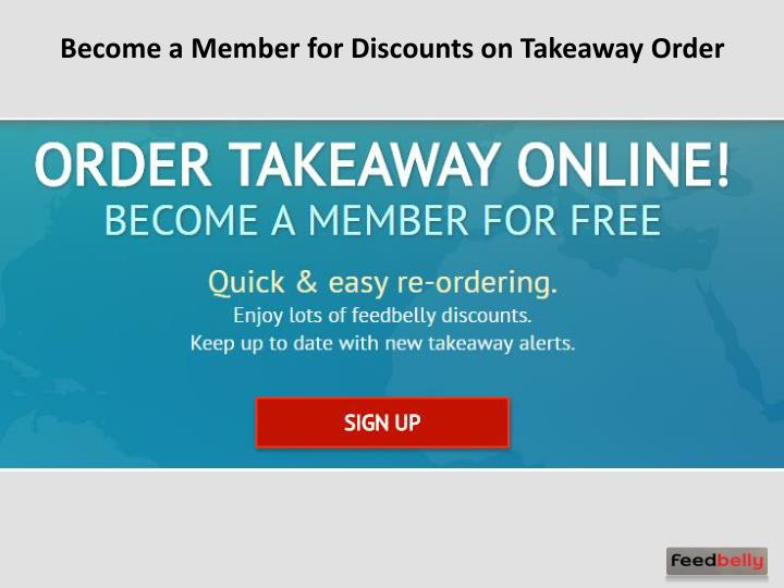 Become a Member for Discounts on Takeaway Order