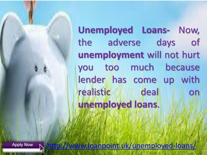 Unemployed Loans-