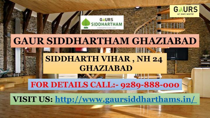 GAUR SIDDHARTHAM GHAZIABAD