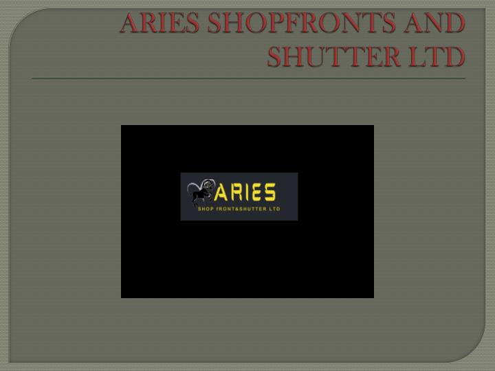 Aries shopfronts and shutter ltd