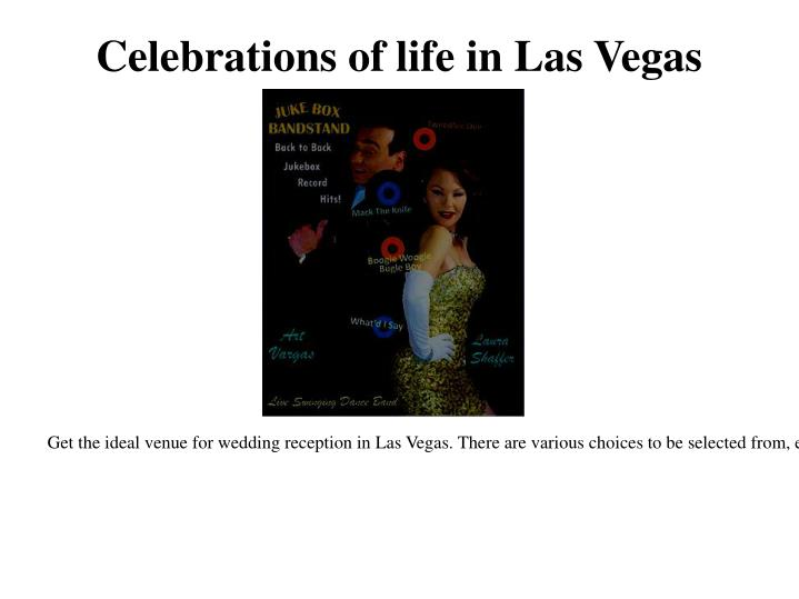 Celebrations of life in Las Vegas