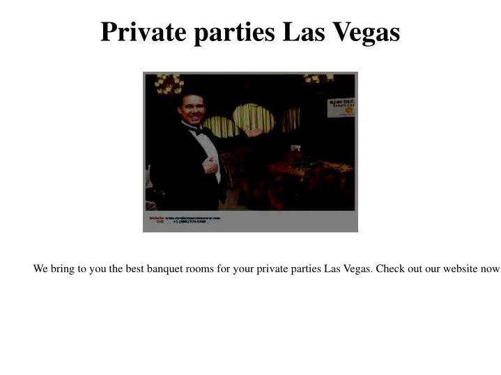 Private parties Las Vegas