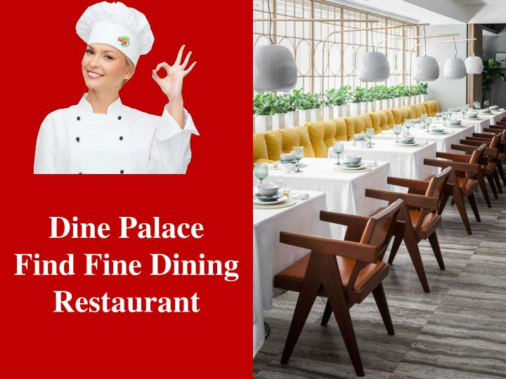 Dine palace find fine dining restaurant