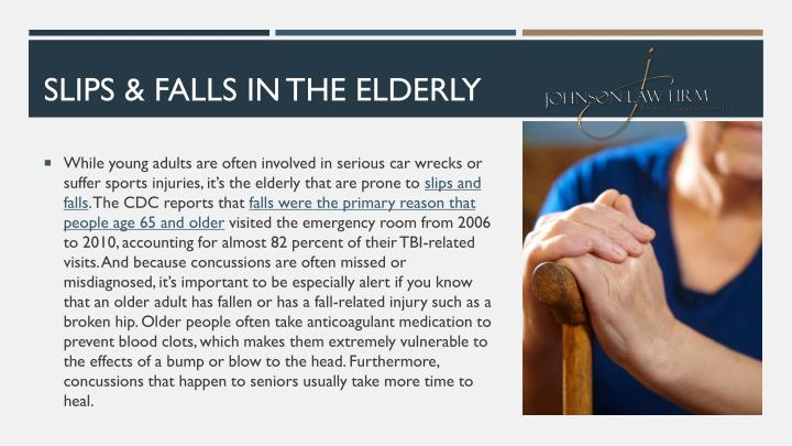 SLIPS & FALLS IN THE ELDERLY