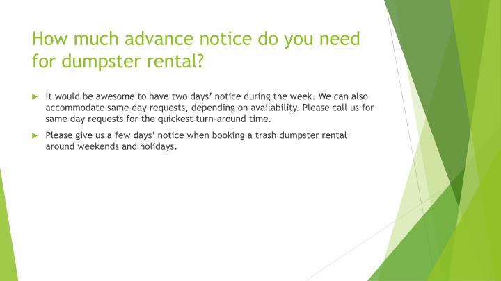 How much advance notice do you need for dumpster rental?