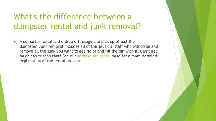 What's the difference between a dumpster rental and junk removal?
