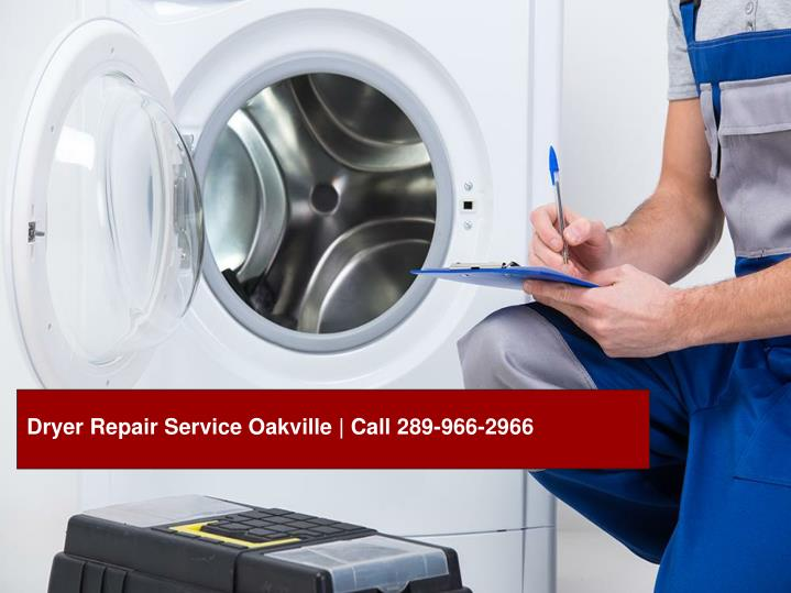 Dryer Repair Service Oakville | Call 289-966-2966