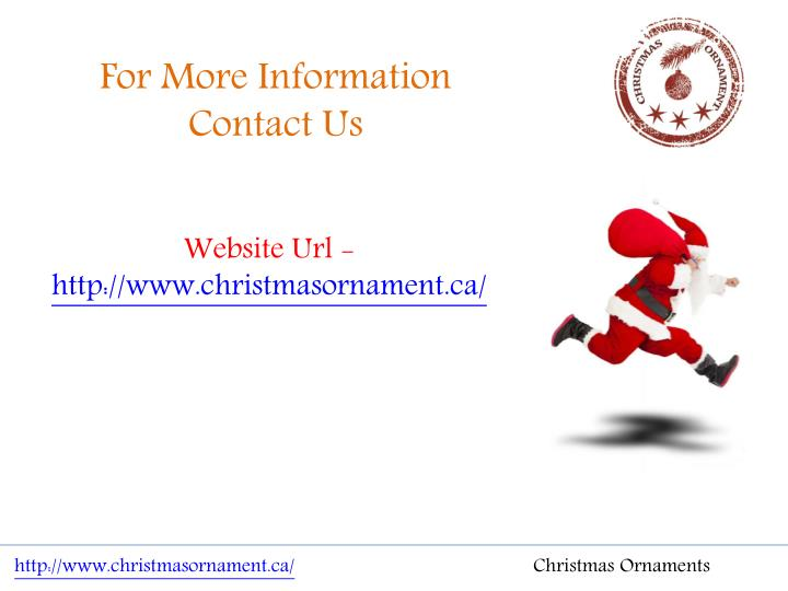 For More Information  Contact Us