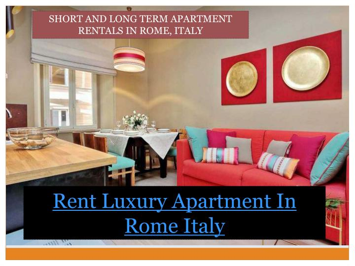 SHORT AND LONG TERM APARTMENT RENTALS IN ROME, ITALY