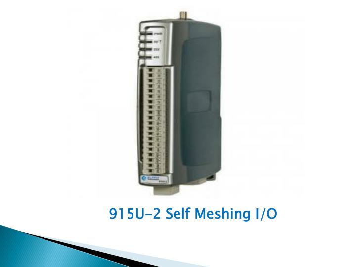915U-2 Self Meshing I/O