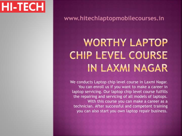 Worthy laptop chip level course in laxmi nagar