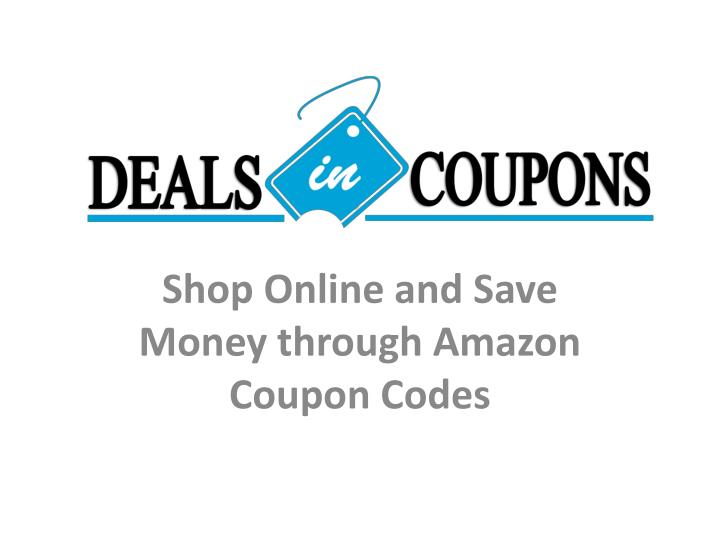Shop online and save money through amazon coupon codes