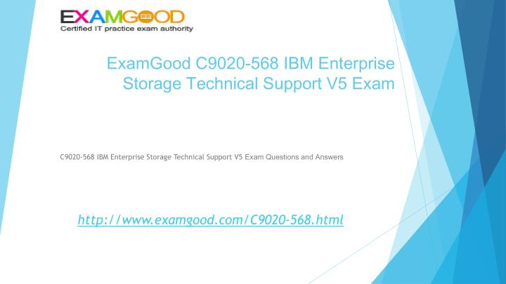 ExamGood C9020-568 IBM Enterprise Storage Technical Support V5 Exam