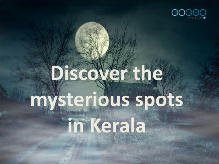 Discover the mysterious spots in