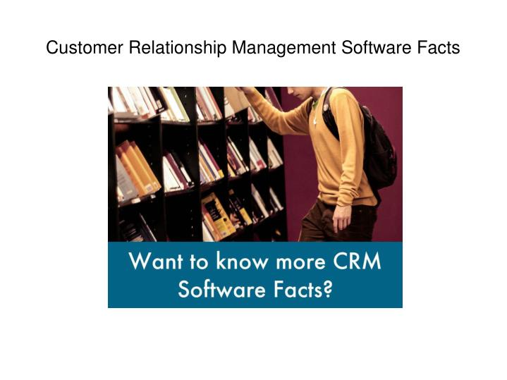 Customer Relationship Management Software Facts