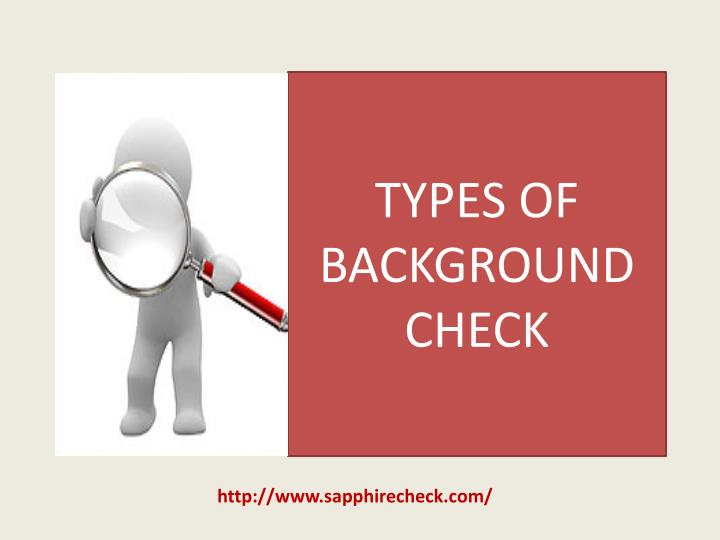TYPES OF BACKGROUND CHECK