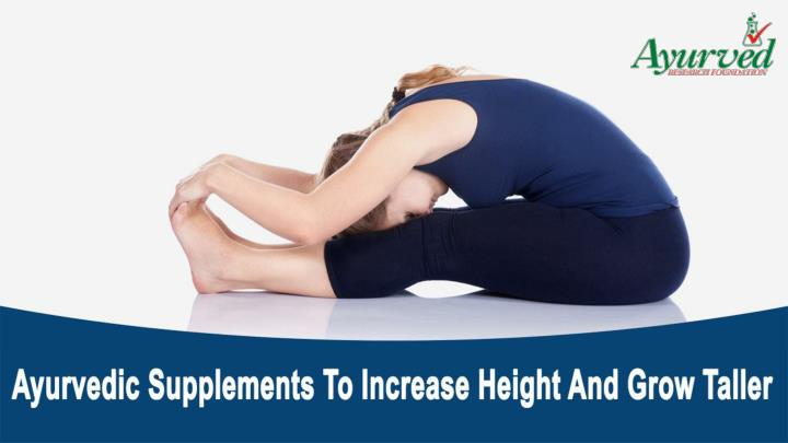 Ayurvedic supplements to increase height and grow taller naturally