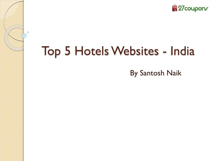 Top 5 hotels websites india