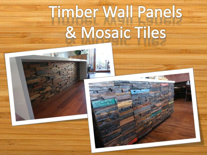 Timber Wall Panels & Mosaic Tiles