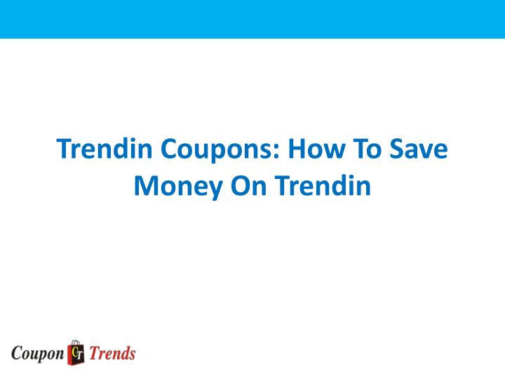 Trendin coupons how to save money on trendin