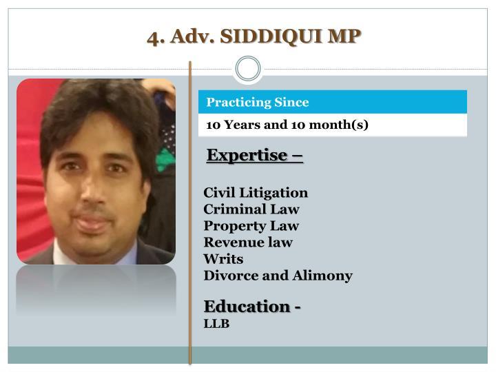 4. Adv. SIDDIQUI MP