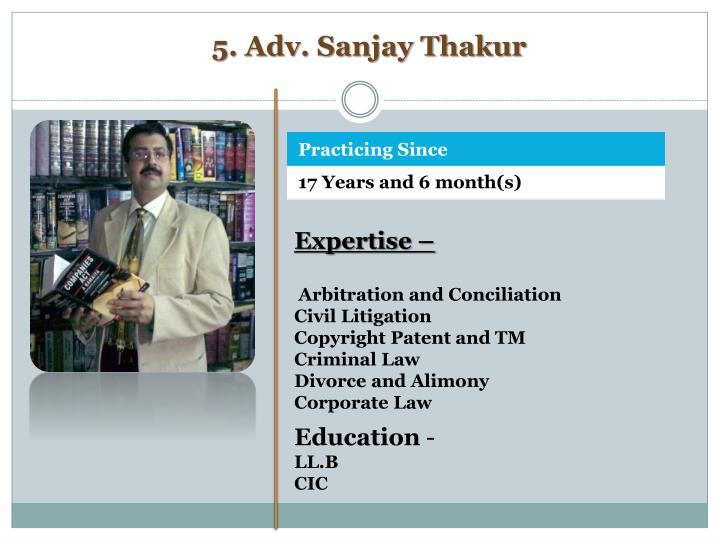 5. Adv. Sanjay Thakur