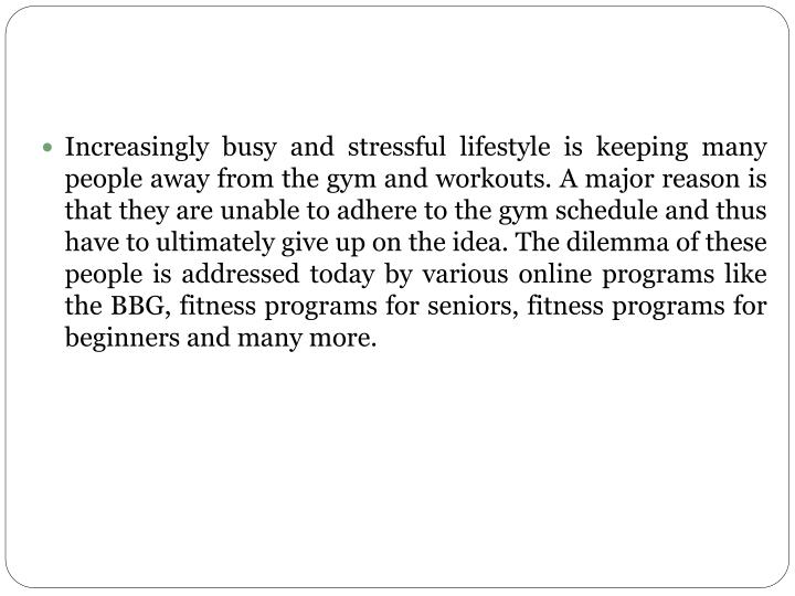 Increasingly busy and stressful lifestyle is keeping many people away from the gym and workouts. A m...