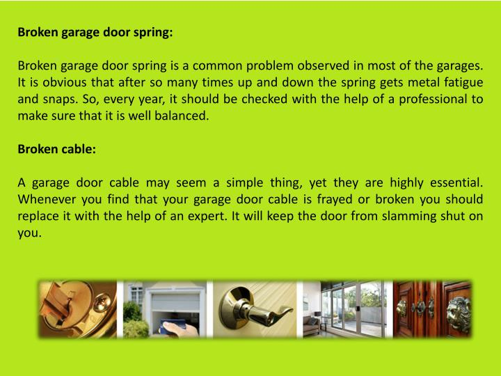 Broken garage door spring: