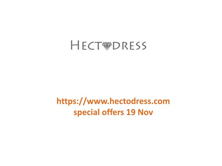 Https://www.hectodress.comspecial offers 19 Nov