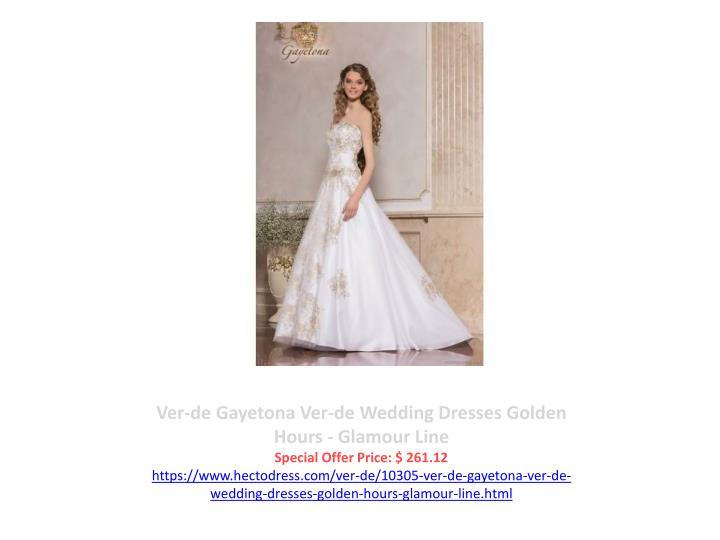 Ver-de Gayetona Ver-de Wedding Dresses Golden Hours - Glamour Line