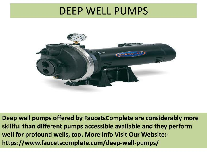 Deep well pumps