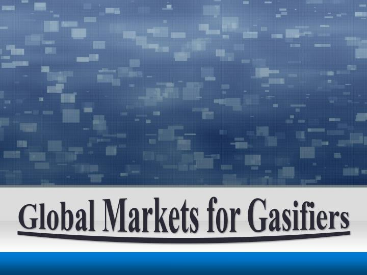 Global markets for gasifiers