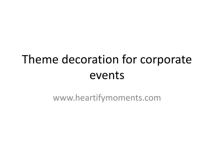 Theme decoration for corporate events