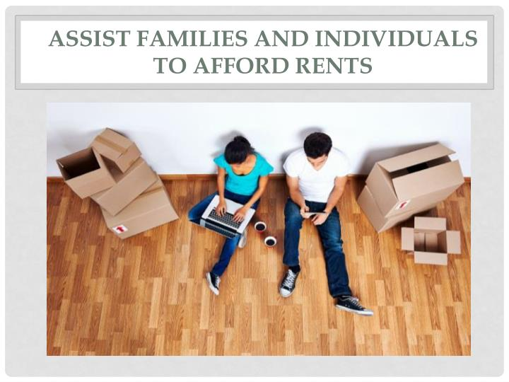 Assist Families and Individuals to Afford Rents
