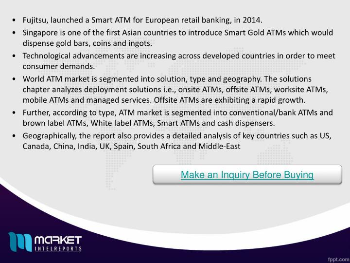 Fujitsu, launched a Smart ATM for European retail banking, in 2014.