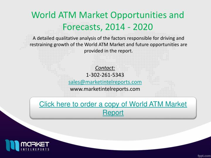 World ATM Market Opportunities and Forecasts, 2014 - 2020