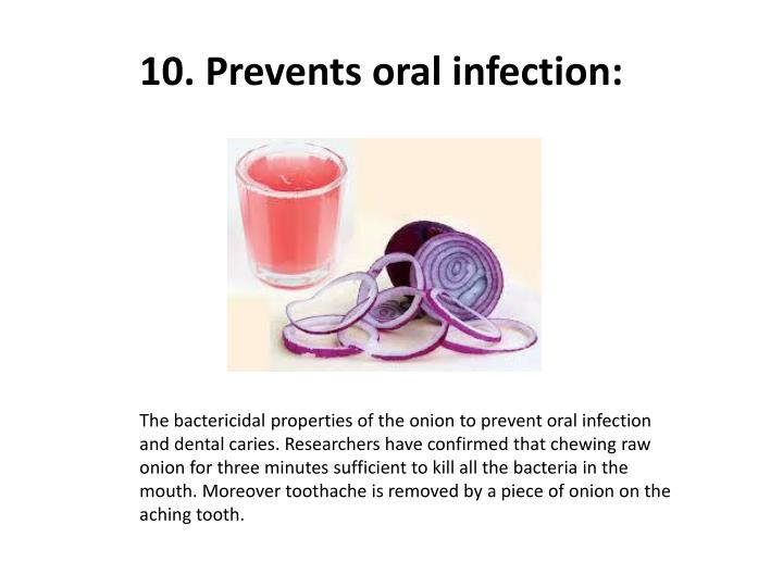 10. Prevents oral infection: