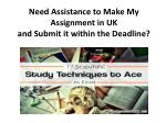 need assistance to make my assignment in uk and submit it within the deadline
