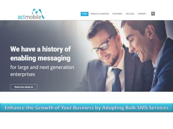 Enhance the Growth of Your Business by Adopting Bulk SMS Services