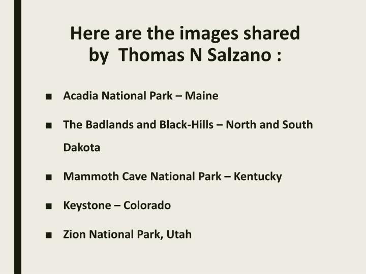 Here are the images shared by  Thomas N Salzano :