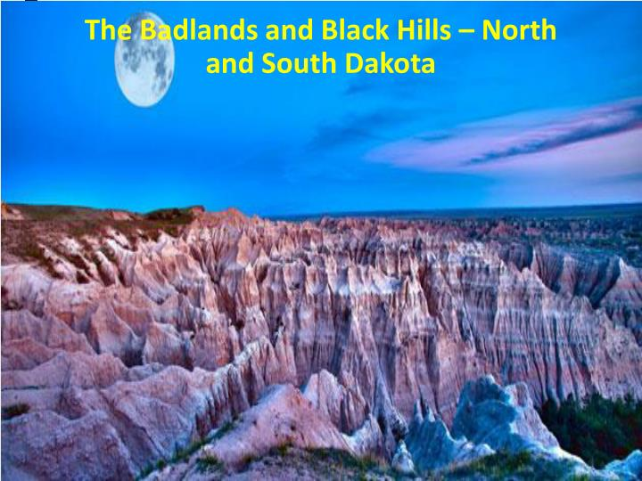 The Badlands and Black Hills – North and South Dakota