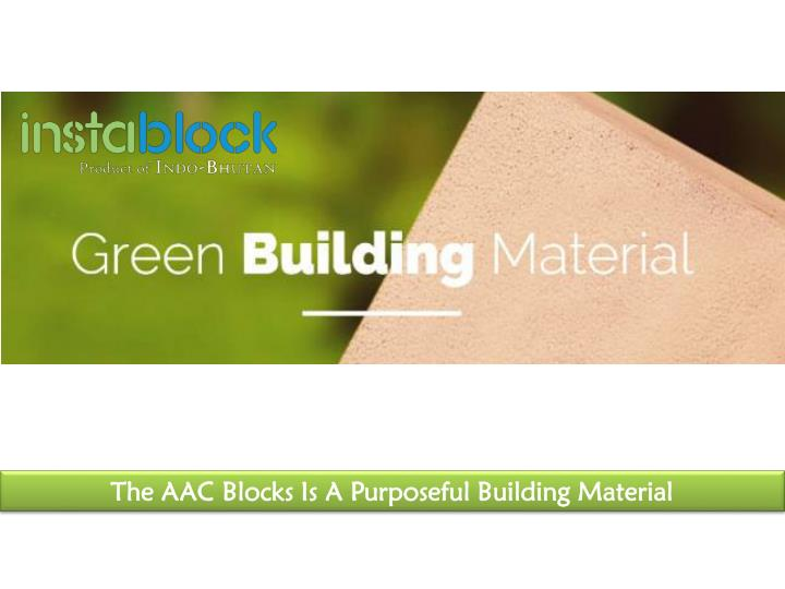 The AAC Blocks Is A Purposeful Building Material