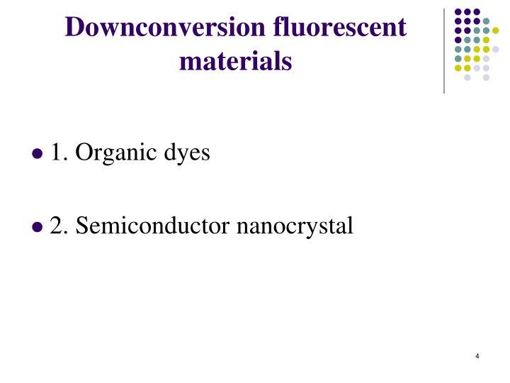 Downconversion fluorescent materials