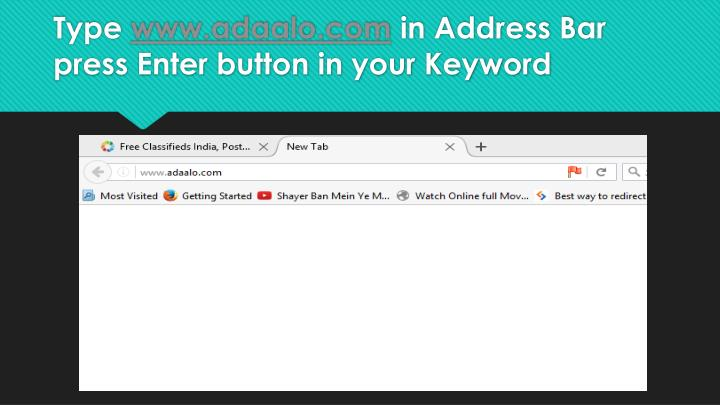 Type www adaalo com in address bar press enter button in your keyword