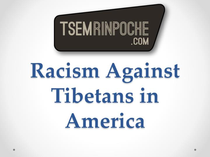 Racism Against Tibetans in
