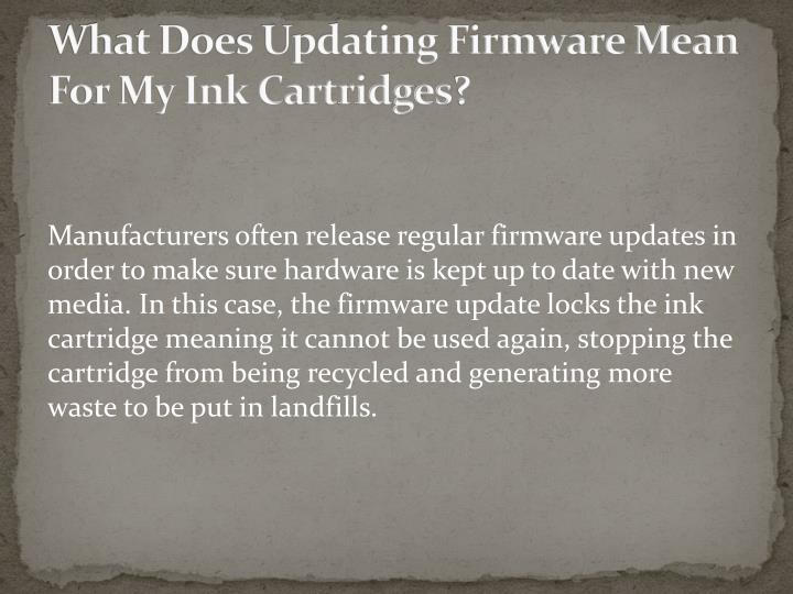 What Does Updating Firmware Mean For My Ink Cartridges