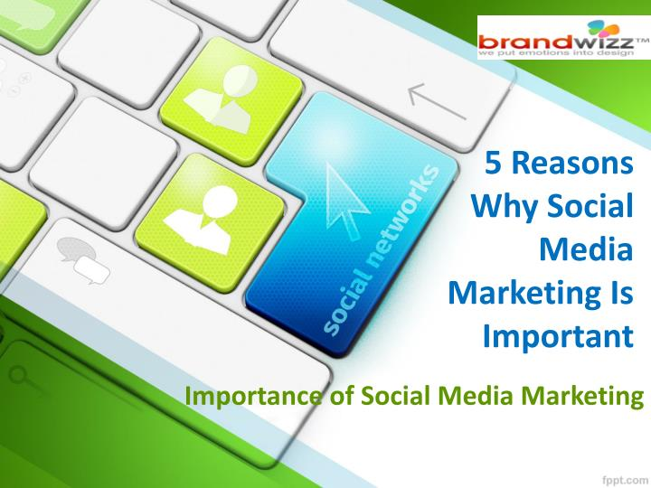 5 reasons why social media marketing is important
