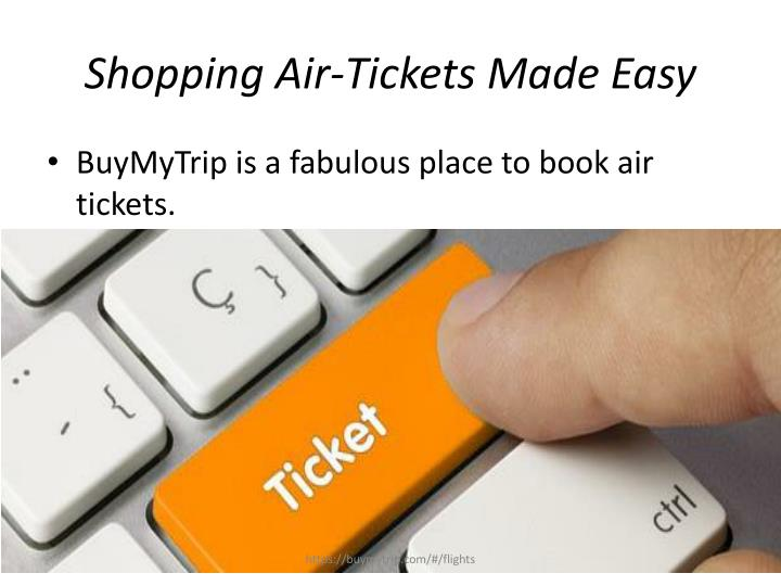 Shopping air tickets made e asy