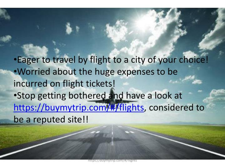Eager to travel by flight to a city of your choice!