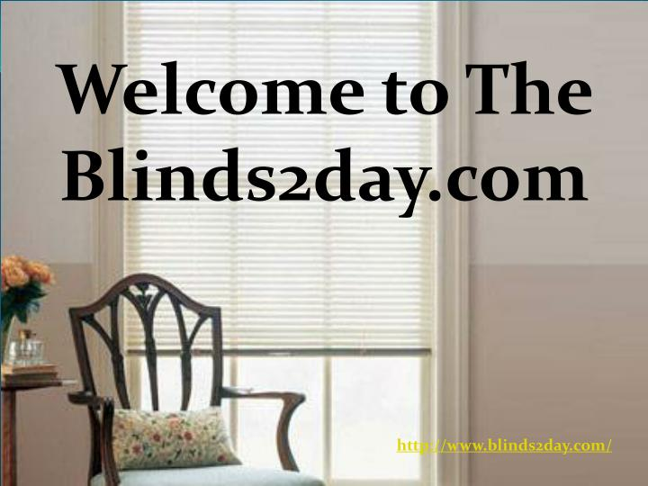 Welcome to The Blinds2day.com